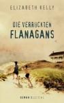 Die verrückten Flanagans - Elizabeth Kelly, Wolfgang Müller