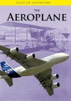 The Aeroplane - Louise Spilsbury, Richard Spilsbury