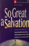 So Great a Salvation: 10 Inspiring Arrangements for All Choirs - Russell Mauldin, Randy Smith, Marty Parks, Marty Hamby, ED Dickinson, Keith Christopher