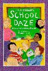 School Daze: Jokes Your Teacher Will Hate! - Louis Phillips