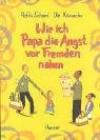 Wie ich Papa die Angst vor Fremden nahm - Rafik Schami, Ole Könnecke