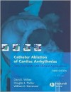 Catheter Ablation of Cardiac Arrhythmias: Basic Concepts and Clinical Applications - David J. Wilber, William Stevenson