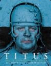 Titus: The Illustrated Screenplay, Adapted from the Play by William Shakespeare - Jonathan Bate, Julie Taymor, William Shakespeare