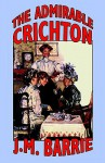 The Admirable Crichton - J.M. Barrie