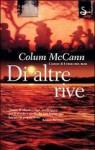 Di altre rive - Colum McCann, Monica Pavani