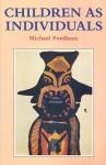 Children as Individuals - Michael Fordham