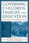 Governing Children, Families and Education: Restructuring the Welfare State - Ingeborg Moqvist, Marianne N. Bloch, Thomas S. Popkewitz, Kerstin Holmlund