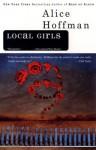 Local Girls - Alice Hoffman