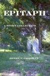 Epitaph A Story Collection - Henry P. Gravelle