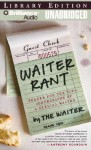 Waiter Rant: Thanks For The Tip Confessions Of A Cynical Waiter - Steve Dublanica, Dan John Miller