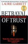 Betrayal of Trust Pb - Laurie Garrett, Steven Wolinsky