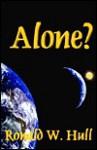 Alone? - Ronald W. Hull
