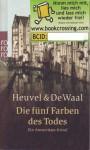Die fünf Farben des Todes - Dick van den Heuvel, Simon de Waal, Monika Götze