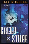 Greed and Stuff - Jay Russell
