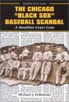 "The Chicago ""Black Sox"" Baseball Scandal - Michael Pellowski"