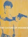 The Culture of Violence - James M. Cain, Henry Jenkins, Donna Harkavy, Michael Leininger, Helaine Posner