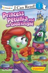 Princess Petunia and the Good Knight - Karen Poth