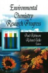 Environmental Chemistry Research Progress - Paul Robinson