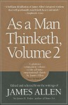 As a Man Thinketh, Vol. 2: A Compilation from the Writings of James Allen - James Allen