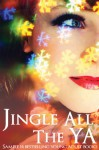 Jingle all the YA - Tiffany King, S.R. Johannes, Raine Thomas, RaShelle Workman, Jessica Sorensen, Samantha Young, Chelsea Cameron, Addison Moore, M. Leighton