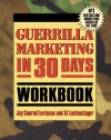 Guerrilla Marketing in 30 Days Workbook - Jay Conrad Levinson, Al Lautenslager