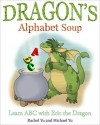 Dragon's Alphabet Soup: Learn ABC with Eric the Dragon - Rachel Yu, Michael Yu