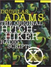 The Original Hitchhiker Radio Scripts (Hitchhiker's Guide: Radio Play, #1-2) - Douglas Adams