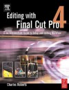 Editing with Final Cut Pro 4 - Charles Roberts