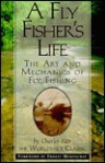 A Fly Fisher's Life: The Art and Mechanics of Fly Fishing - Ernest Hemingway, John Piper, Arnold Gingrich, Charles Ritz
