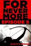ForNevermore: Episode 5 - Sean Platt, David W. Wright