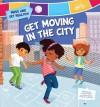 Get Moving in the City - Jackie Heron, Tatevik Avakyan