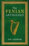 The Fenian Anthology: Ireland's Political Patriots - Joe Ambrose