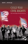 Cold War Civil Rights: Race and the Image of American Democracy - Mary L. Dudziak