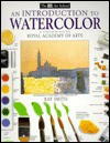 An Introduction to Watercolor - Ray Campbell Smith