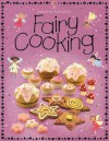 Fairy Cooking (Childrens Cooking) - Rebecca Gilpin, Catherine Atkinson