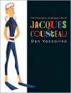 The Fantastic Undersea Life of Jacques Cousteau - Dan Yaccarino