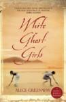 White Ghost Girls - Alice Greenway