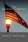 The Candlestickmaker - Dennis McDougal