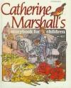Catherine Marshall's Storybook for Children - Catherine Marshall
