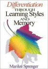 Differentiation Through Learning Styles and Memory - Marilee Sprenger
