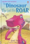 The Dinosaur Who Lost His Roar (Usborne First Reading) - Russell Punter