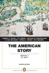 The American Story: Volume 1 (Penguin Academics Series) (4th Edition) - Robert Divine, H.W. Brands, R. Williams, Ariela J. Gross, T.H. Breen, George Fredrickson