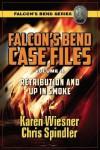 Retribution and Up In Smoke (Falcon's Bend Series Novella) - Karen Wiesner, Chris Spindler