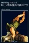El hombre sonriente (Spanish Edition) - Henning Mankell