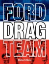 Ford Drag Team - Charles R. Morris