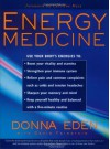 Energy Medicine: Use Your Body's Energies - Donna Eden, David Feinstein, Caroline Myss