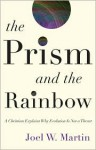 The Prism and the Rainbow - Joel Martin