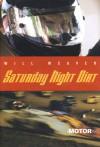Saturday Night Dirt: A MOTOR Novel - Will Weaver