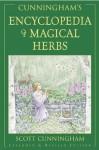 Cunningham's Encyclopedia of Magical Herbs (Cunningham's Encyclopedia Series) - Scott Cunningham