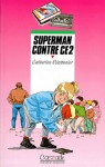 Superman contre CE2 - Catherine Missonnier